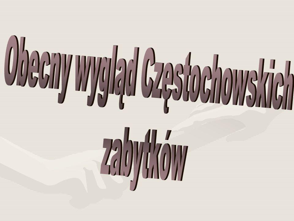 Obecny wygląd Częstochowskich