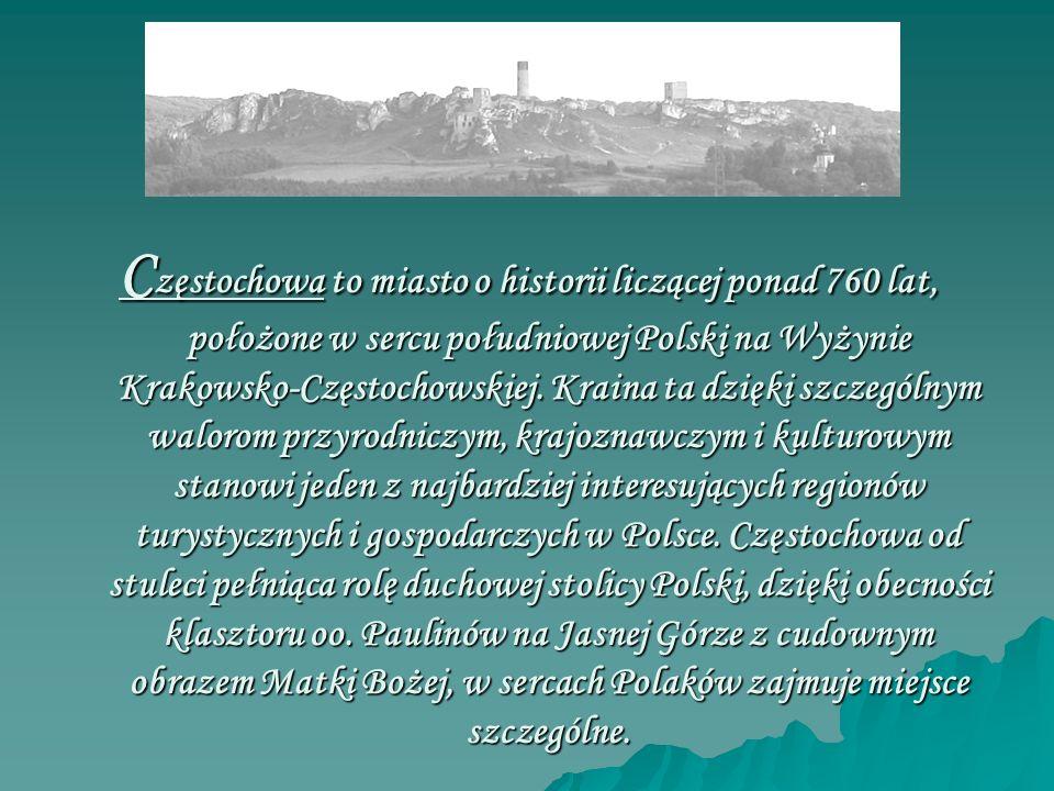Częstochowa to miasto o historii liczącej ponad 760 lat, położone w sercu południowej Polski na Wyżynie Krakowsko-Częstochowskiej.