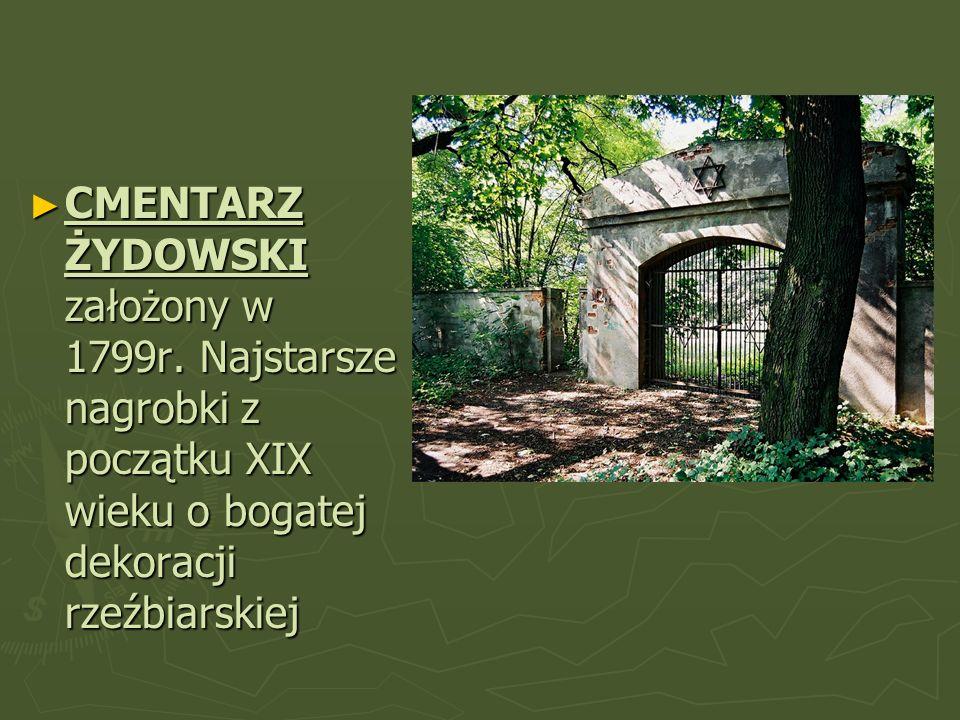 CMENTARZ ŻYDOWSKI założony w 1799r