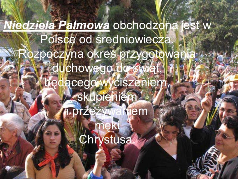 Niedziela Palmowa obchodzona jest w Polsce od średniowiecza