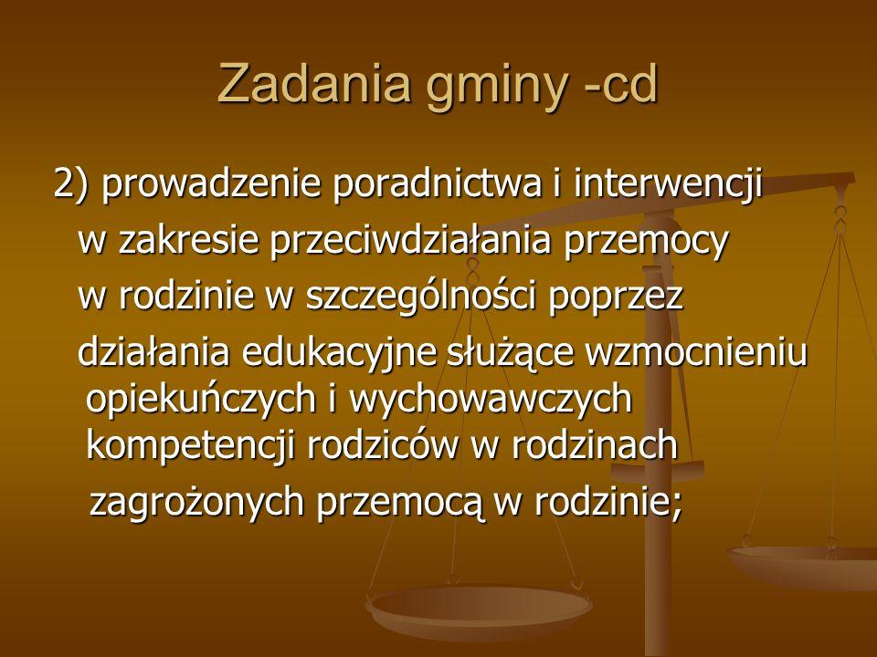 Zadania gminy -cd 2) prowadzenie poradnictwa i interwencji
