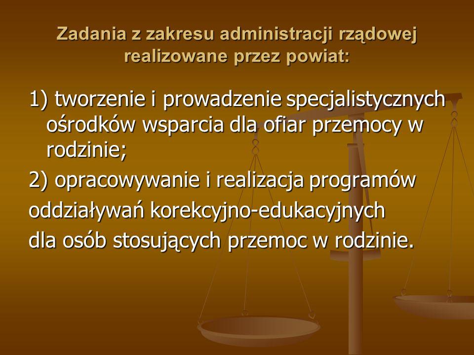 Zadania z zakresu administracji rządowej realizowane przez powiat: