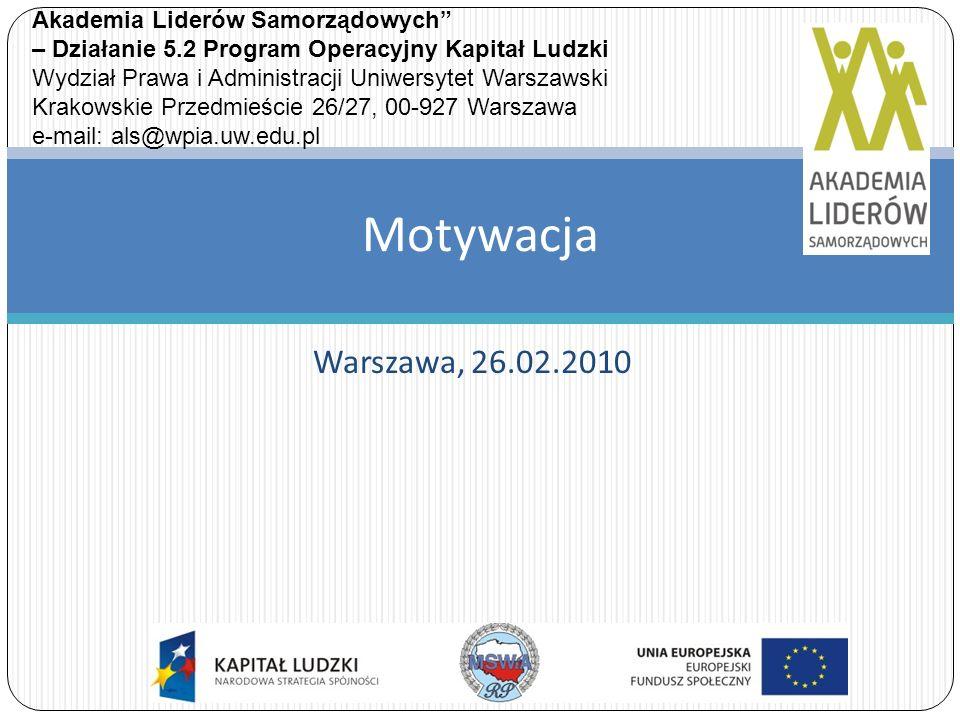 Motywacja Warszawa, 26.02.2010 Akademia Liderów Samorządowych