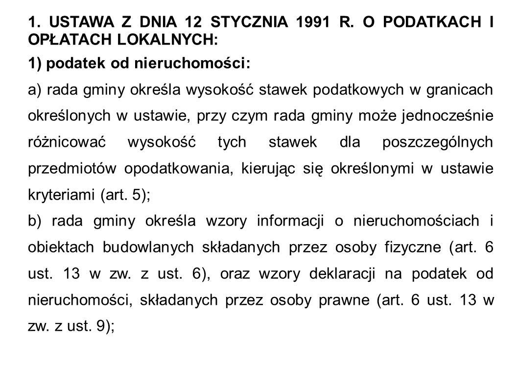 1. USTAWA Z DNIA 12 STYCZNIA 1991 R. O PODATKACH I OPŁATACH LOKALNYCH: