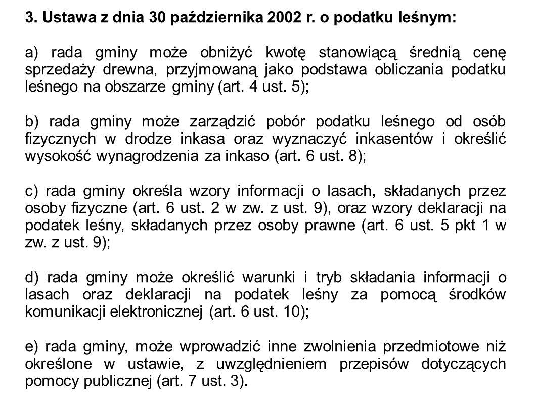 3. Ustawa z dnia 30 października 2002 r. o podatku leśnym: