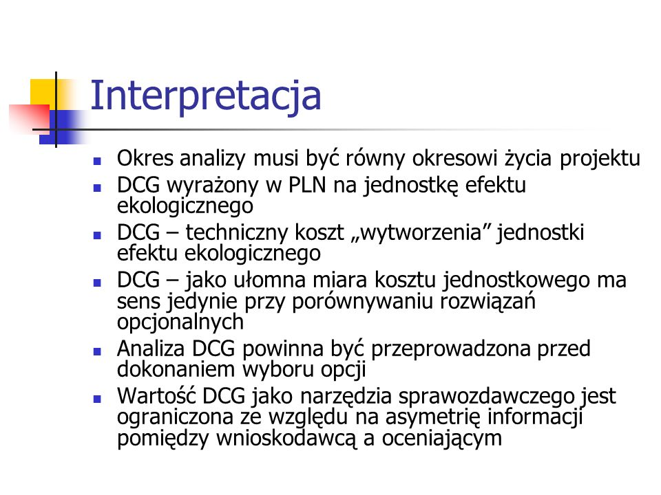 Interpretacja Okres analizy musi być równy okresowi życia projektu