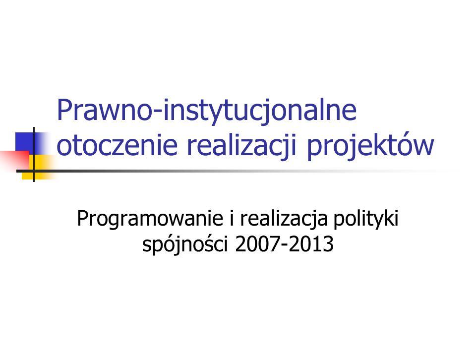 Prawno-instytucjonalne otoczenie realizacji projektów