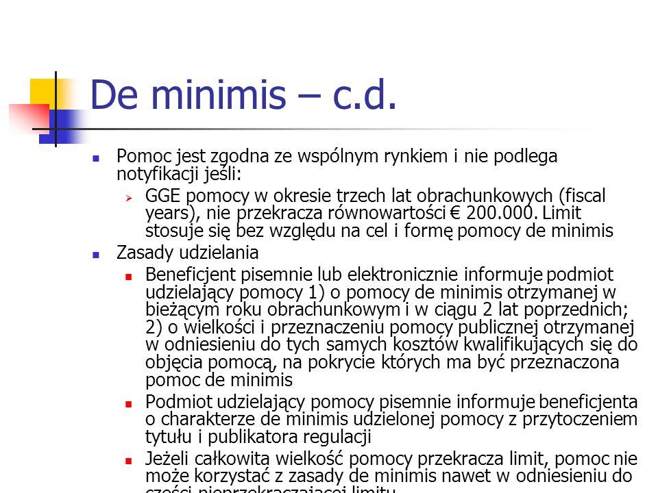 De minimis – c.d. Pomoc jest zgodna ze wspólnym rynkiem i nie podlega notyfikacji jeśli: