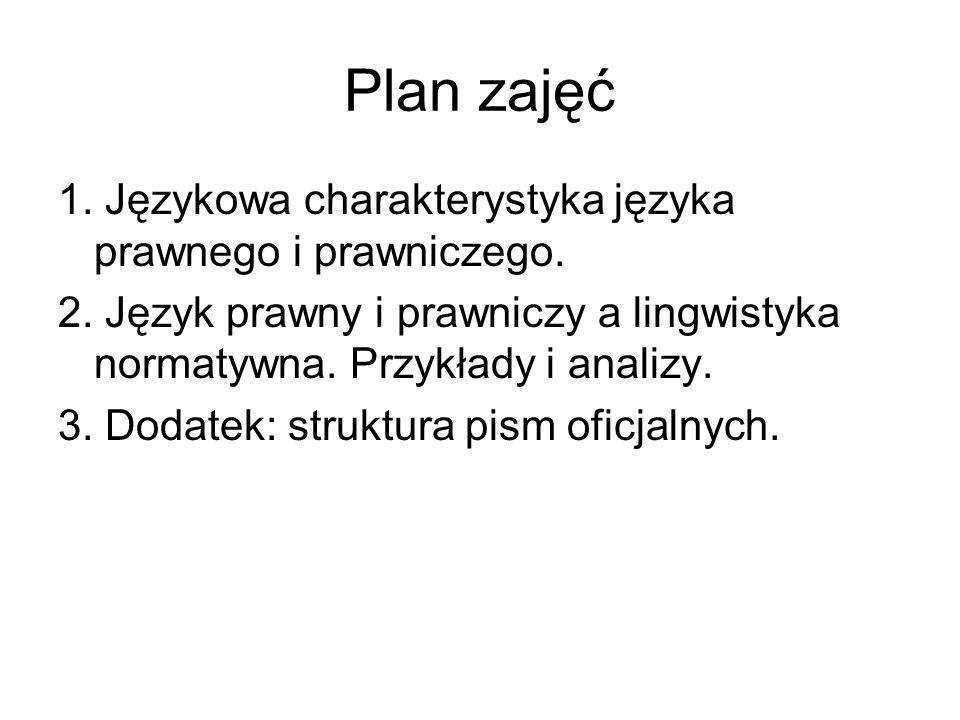 Plan zajęć 1. Językowa charakterystyka języka prawnego i prawniczego.