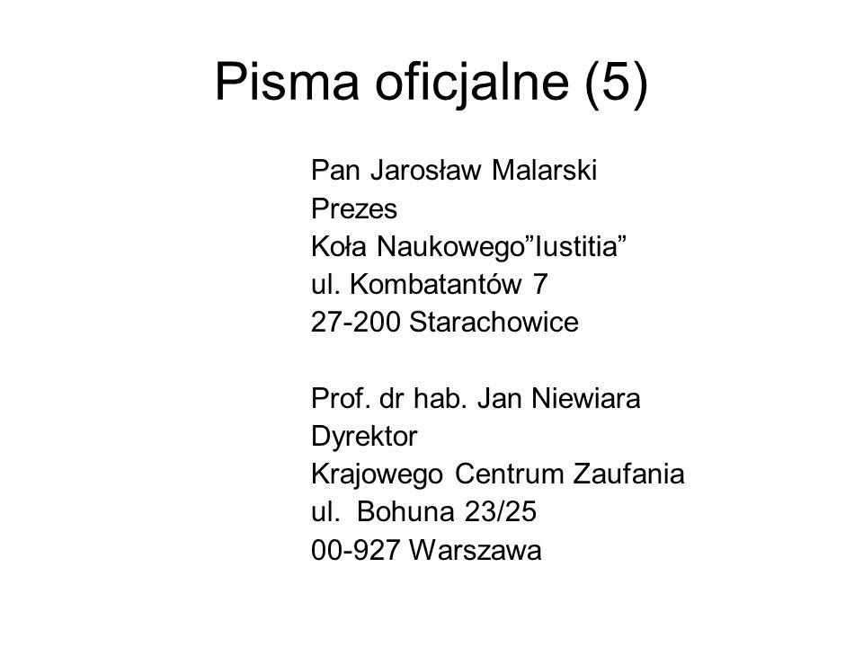 Pisma oficjalne (5) Pan Jarosław Malarski Prezes