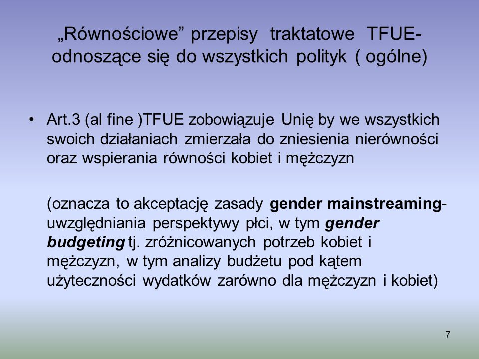 """""""Równościowe przepisy traktatowe TFUE- odnoszące się do wszystkich polityk ( ogólne)"""