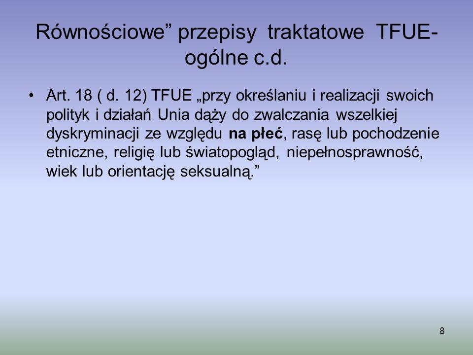 Równościowe przepisy traktatowe TFUE- ogólne c.d.