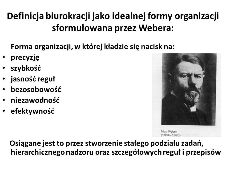 Definicja biurokracji jako idealnej formy organizacji sformułowana przez Webera: