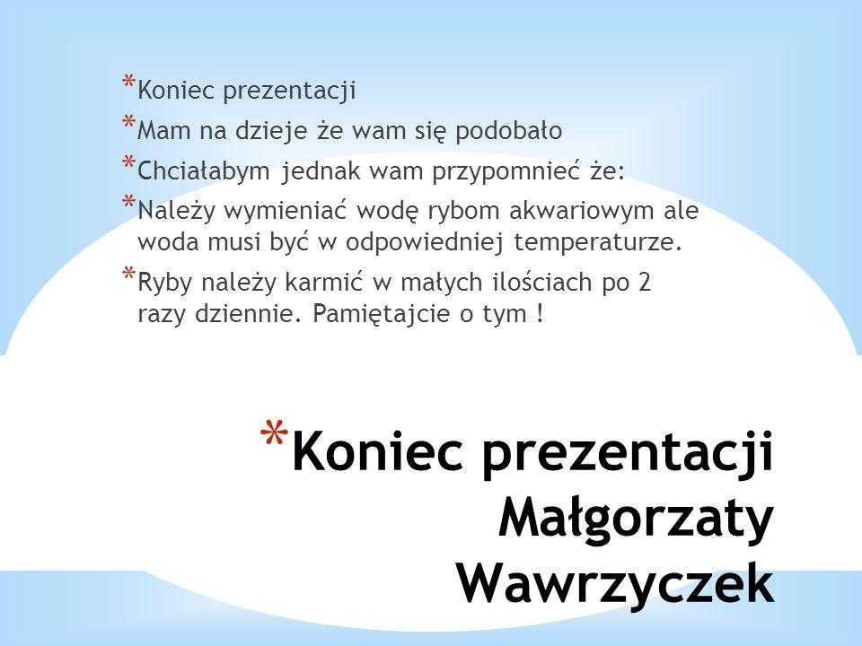 Koniec prezentacji Małgorzaty Wawrzyczek