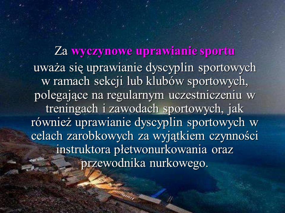 Za wyczynowe uprawianie sportu