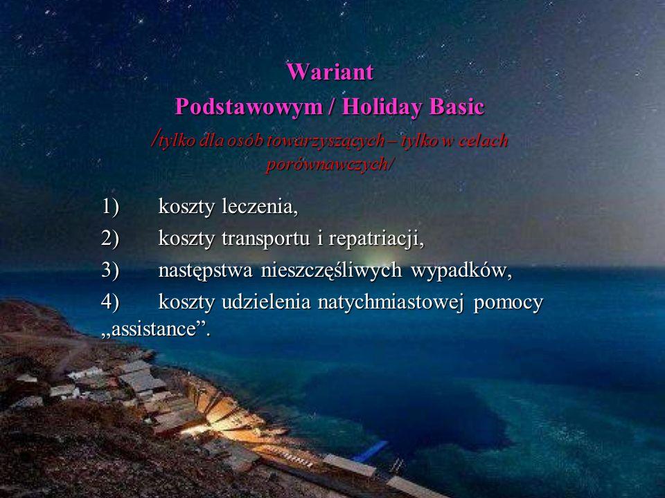 Wariant Podstawowym / Holiday Basic /tylko dla osób towarzyszących – tylko w celach porównawczych/