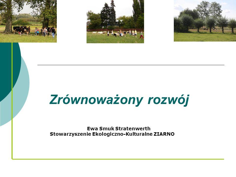 Ewa Smuk Stratenwerth Stowarzyszenie Ekologiczno-Kulturalne ZIARNO