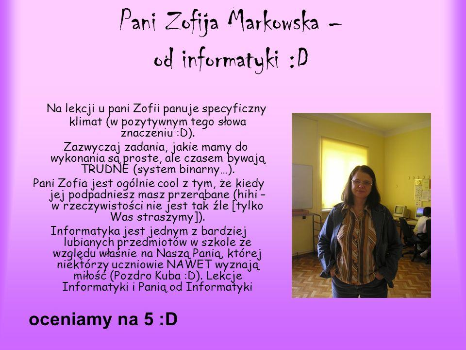 Pani Zofija Markowska – od informatyki :D