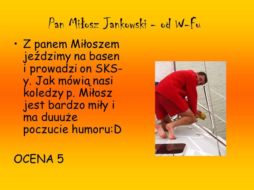 Pan Miłosz Jankowski - od W-Fu