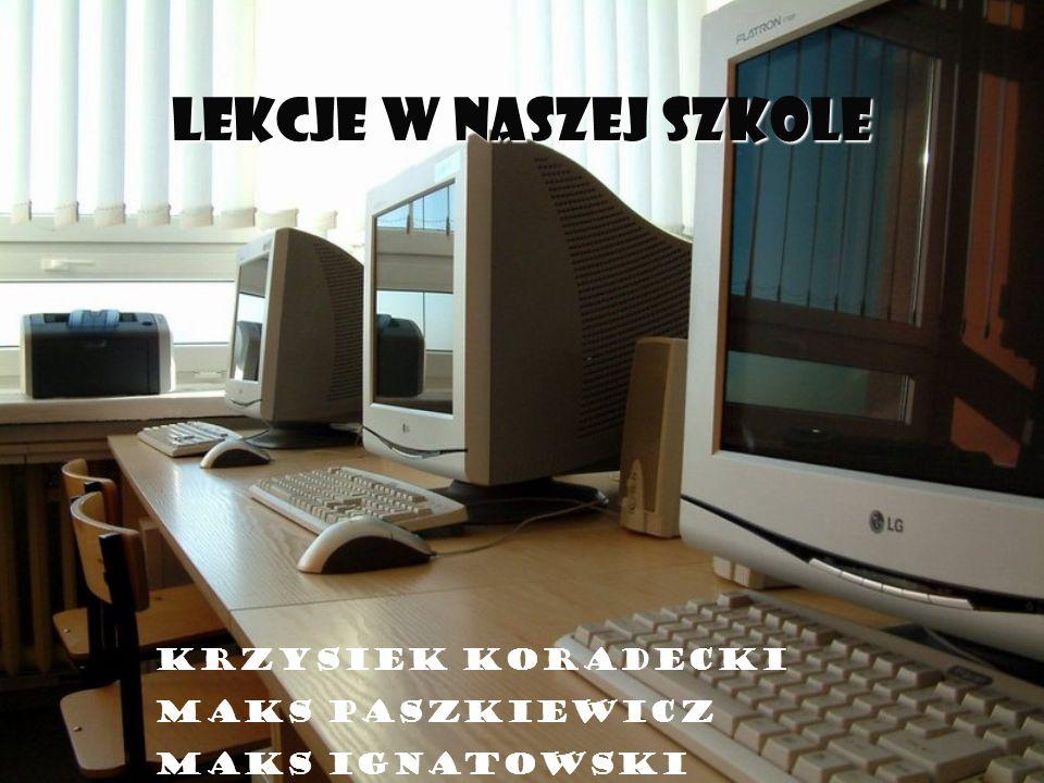 Lekcje w naszej szkole Krzysiek Koradecki Maks Paszkiewicz