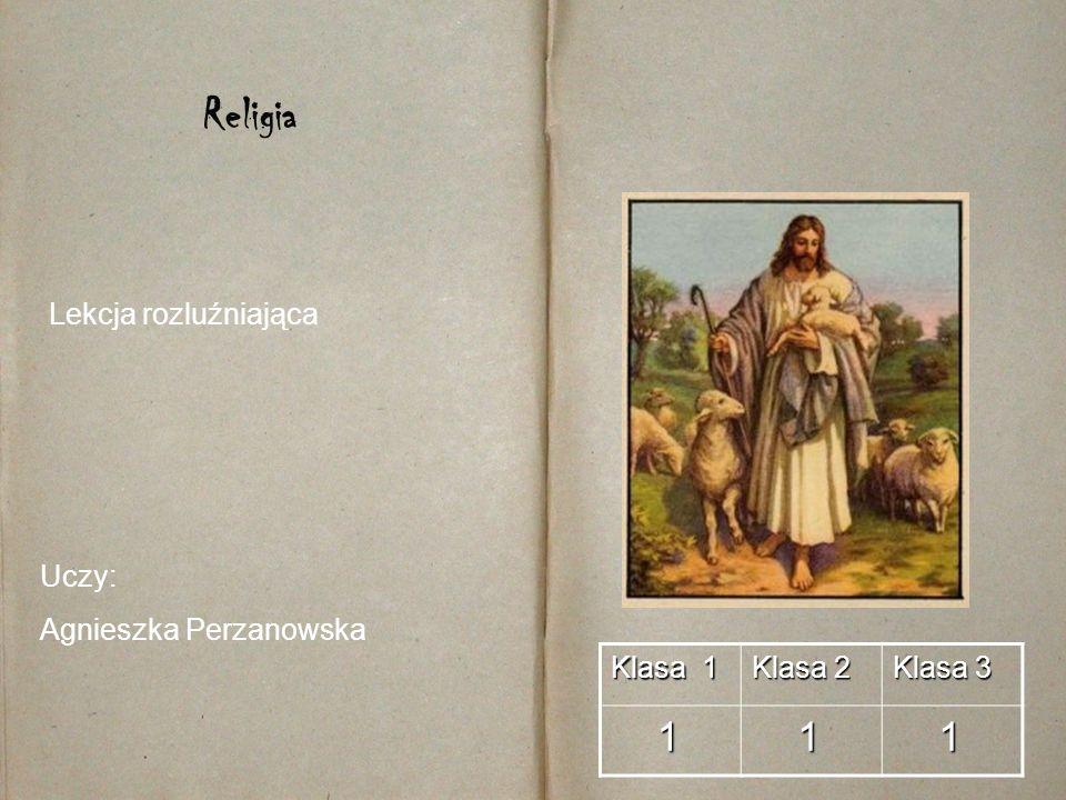 Religia 1 Lekcja rozluźniająca Uczy: Agnieszka Perzanowska Klasa 1