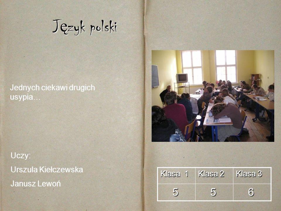 Język polski 5 6 Jednych ciekawi drugich usypia… Uczy: