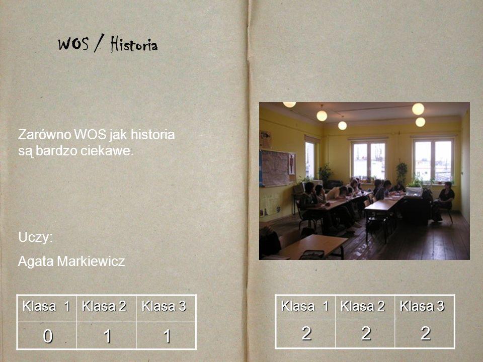 WOS / Historia 2 1 Zarówno WOS jak historia są bardzo ciekawe. Uczy: