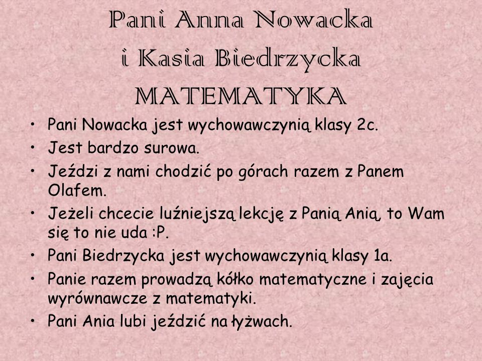 Pani Anna Nowacka i Kasia Biedrzycka MATEMATYKA