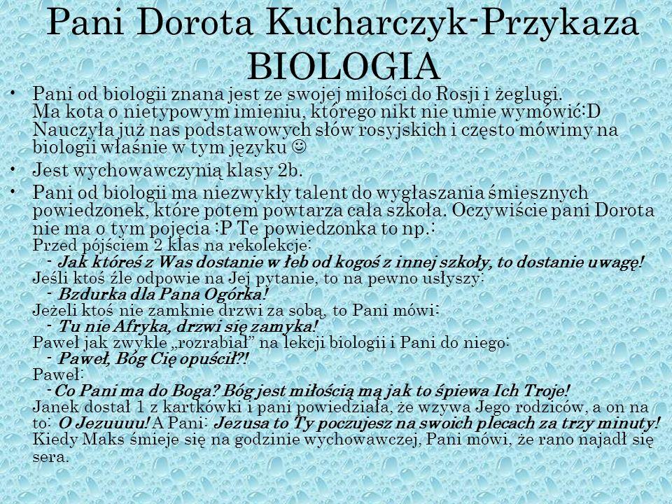 Pani Dorota Kucharczyk-Przykaza BIOLOGIA
