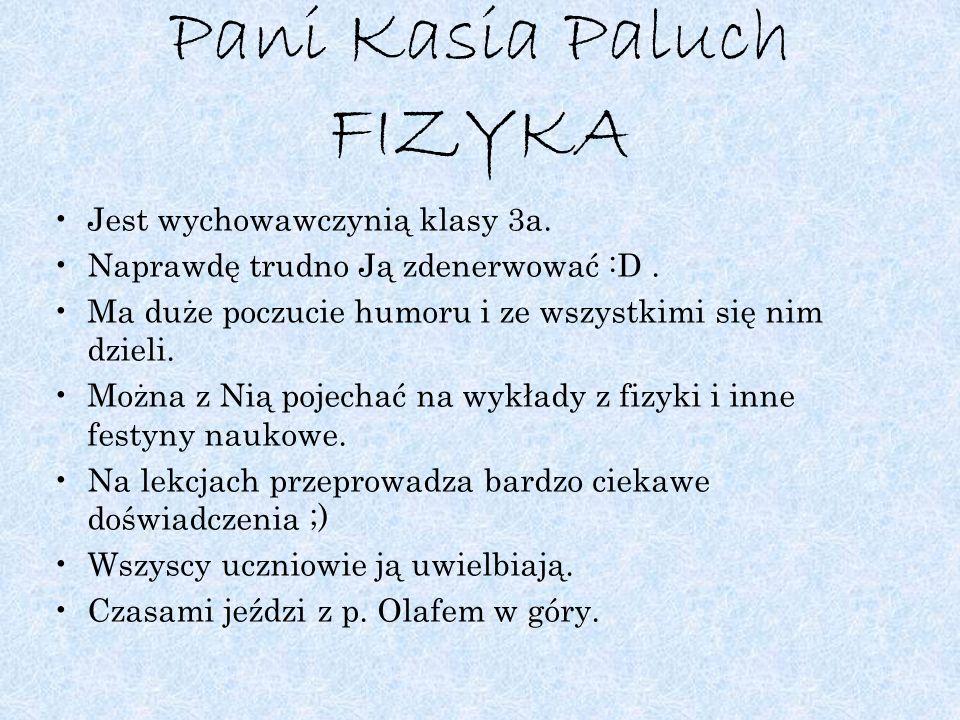 Pani Kasia Paluch FIZYKA