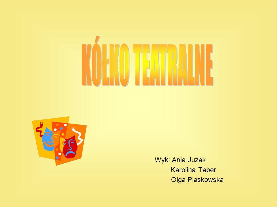 Wyk: Ania Jużak Karolina Taber Olga Piaskowska