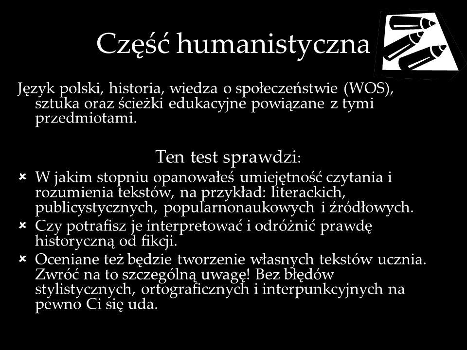 Część humanistyczna Ten test sprawdzi:
