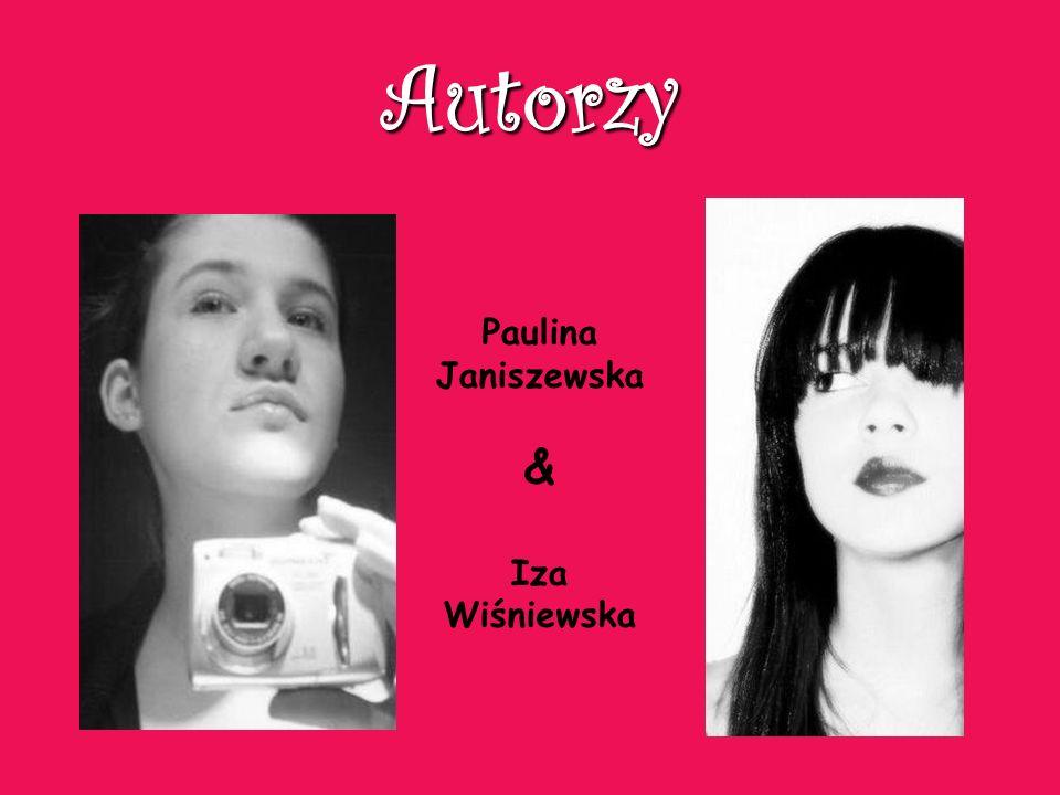 Autorzy Paulina Janiszewska & Iza Wiśniewska