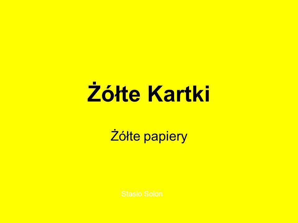 Żółte Kartki Żółte papiery Stasio Solon
