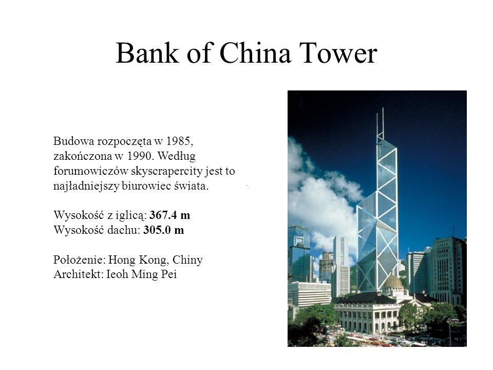 Bank of China Tower Budowa rozpoczęta w 1985, zakończona w 1990. Według forumowiczów skyscrapercity jest to najładniejszy biurowiec świata.