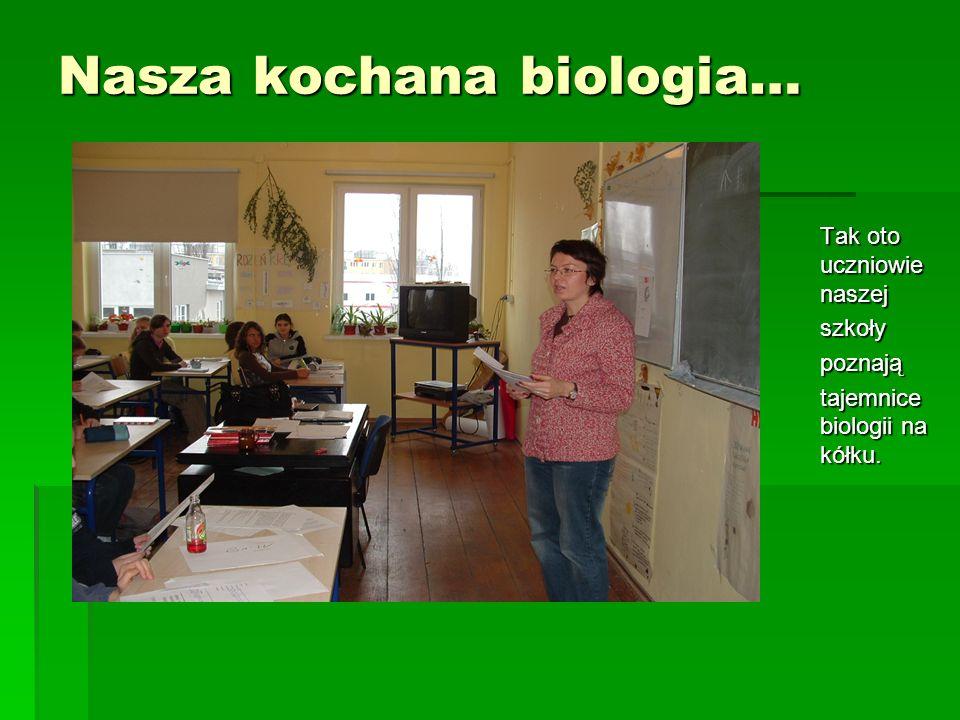 Nasza kochana biologia…