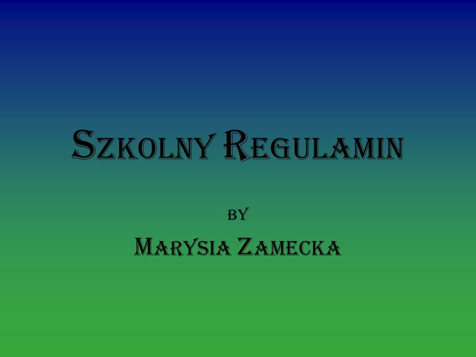 Szkolny regulamin by Marysia Zamecka