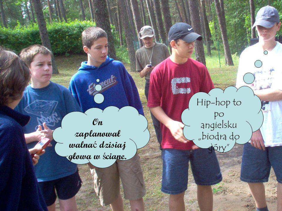 "Hip-hop to po angielsku ""biodra do góry"