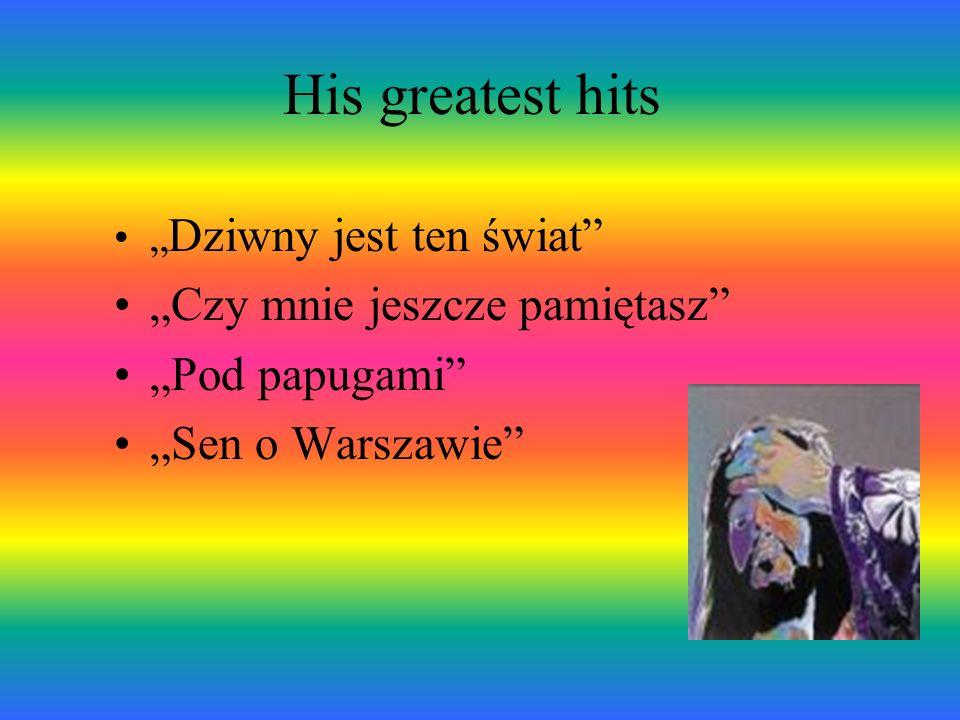 """His greatest hits """"Czy mnie jeszcze pamiętasz """"Pod papugami"""