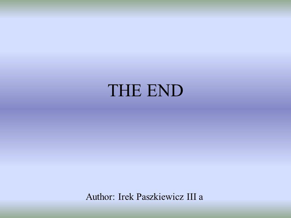 Author: Irek Paszkiewicz III a