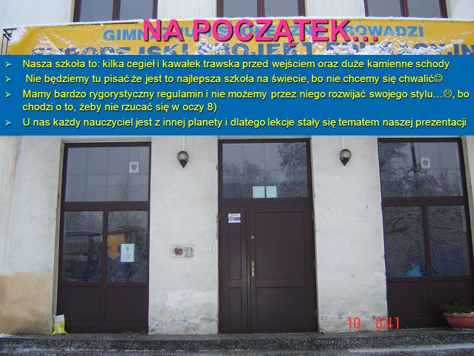 NA POCZĄTEK… Nasza szkoła to: kilka cegieł i kawałek trawska przed wejściem oraz duże kamienne schody.