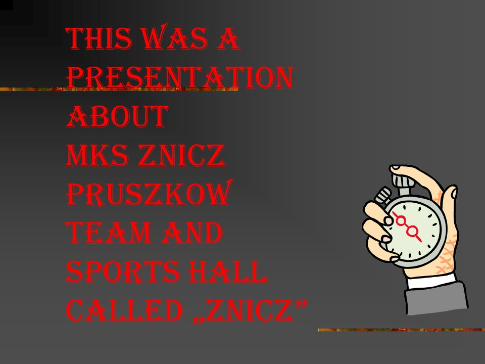 "This was a presentation about Mks znicz pruszkow team and sports hall called ""znicz"
