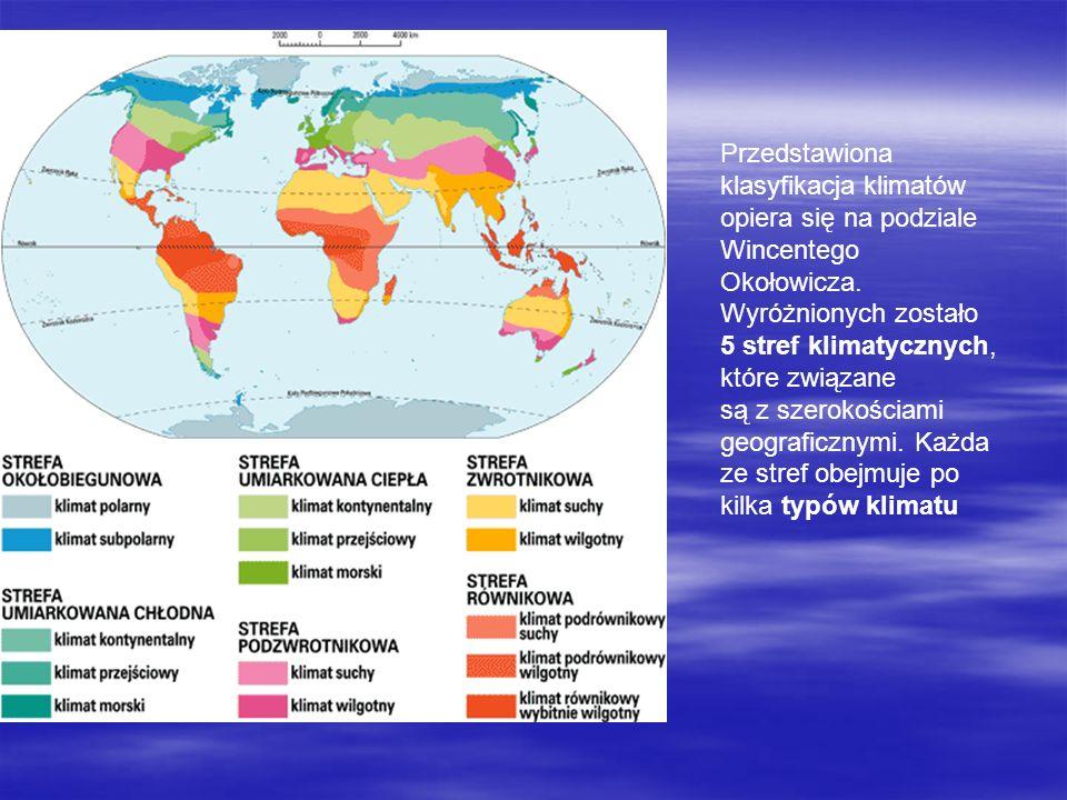 Przedstawiona klasyfikacja klimatów opiera się na podziale Wincentego Okołowicza.