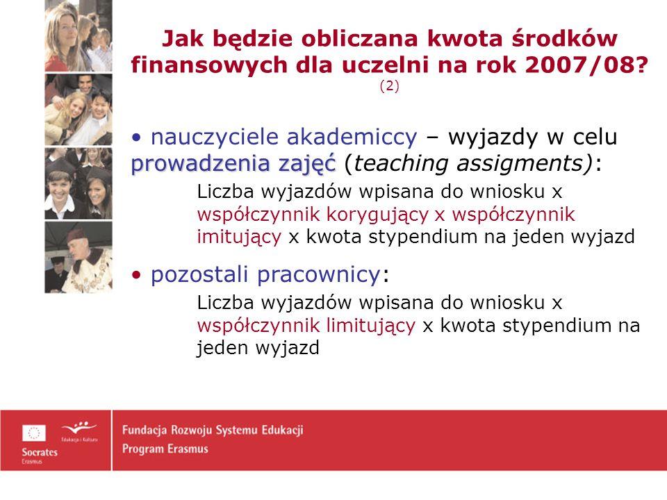 Jak będzie obliczana kwota środków finansowych dla uczelni na rok 2007/08 (2)