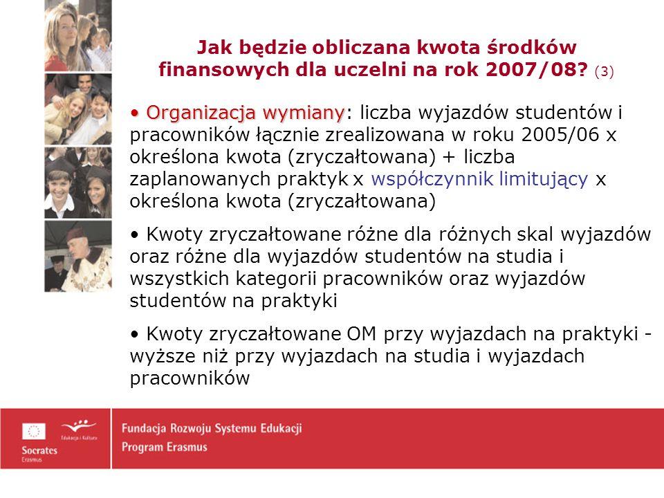 Jak będzie obliczana kwota środków finansowych dla uczelni na rok 2007/08 (3)