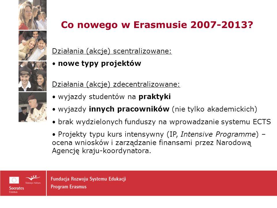 Co nowego w Erasmusie 2007-2013 Działania (akcje) scentralizowane: