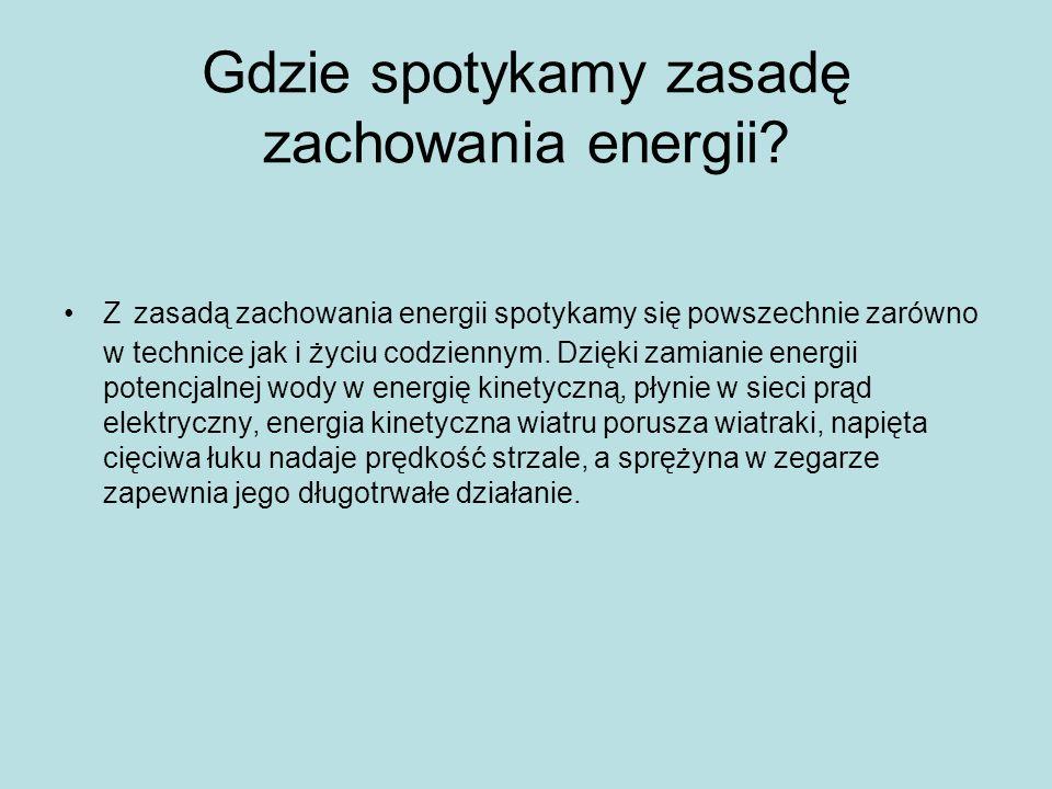 Gdzie spotykamy zasadę zachowania energii