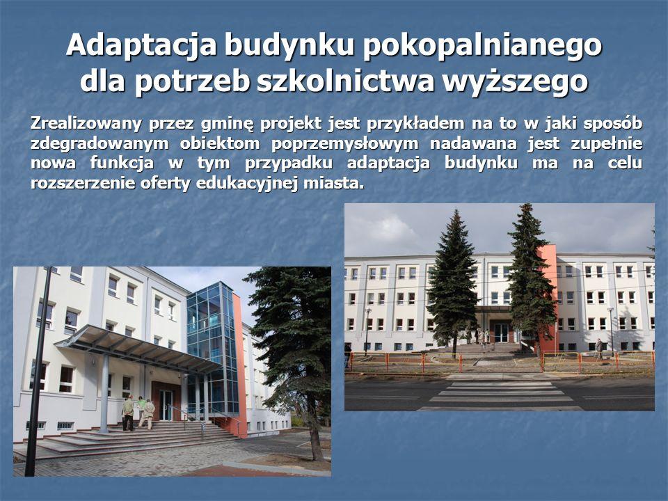 Adaptacja budynku pokopalnianego dla potrzeb szkolnictwa wyższego