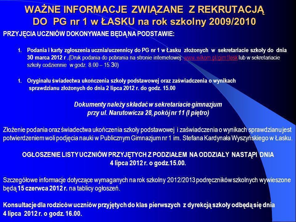 WAŻNE INFORMACJE ZWIĄZANE Z REKRUTACJĄ DO PG nr 1 w ŁASKU na rok szkolny 2009/2010