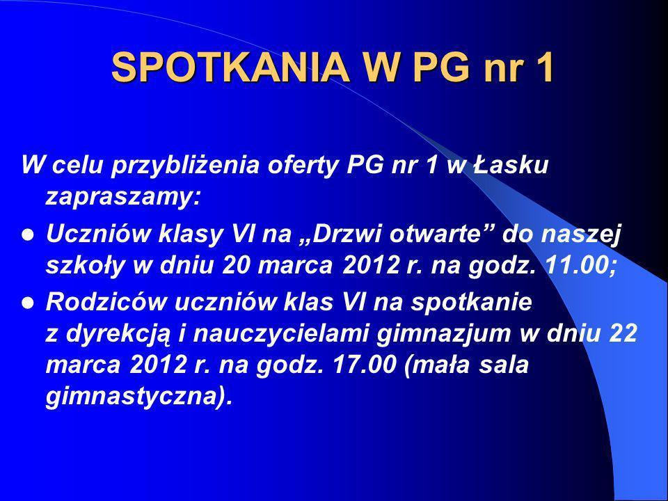 SPOTKANIA W PG nr 1 W celu przybliżenia oferty PG nr 1 w Łasku zapraszamy: